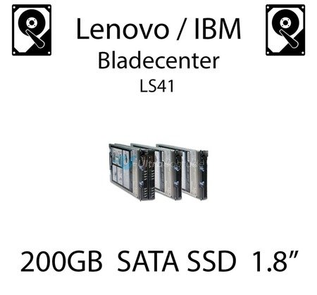 """200GB 1.8"""" dedykowany dysk serwerowy SATA do serwera Lenovo / IBM Bladecenter LS41, SSD Enterprise , 300MB/s - 43W7746"""