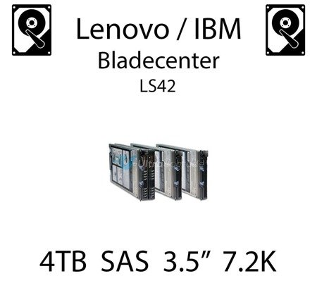 "4TB 3.5"" dedykowany dysk serwerowy SAS do serwera Lenovo / IBM Bladecenter LS42, HDD Enterprise 7.2k, 600MB/s - 00W1543"