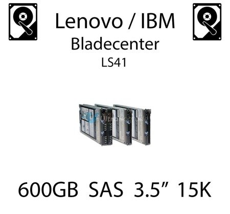 "600GB 3.5"" dedykowany dysk serwerowy SAS do serwera Lenovo / IBM Bladecenter LS41, HDD Enterprise 15k, 600MB/s - 44W2244"