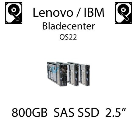"800GB 2.5"" dedykowany dysk serwerowy SAS do serwera Lenovo / IBM Bladecenter QS22, SSD Enterprise , 600MB/s - 49Y6139"